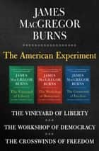 The American Experiment ebook by The Vineyard of Liberty, The Workshop of Democracy, and The Crosswinds of Freedom