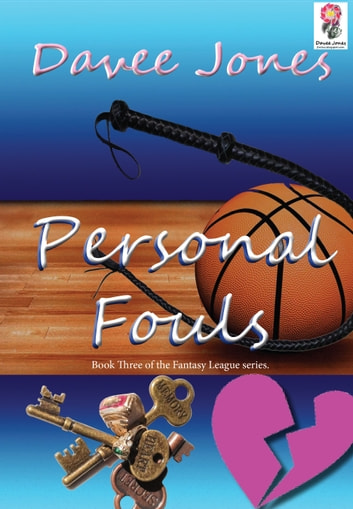 Personal Fouls Book Three of the Fantasy League series ebook by Davee Jones