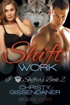 Shift Work ebook by Christy Gissendaner