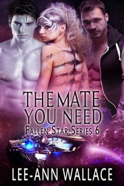The Mate You Need ebook by Lee-Ann Wallace