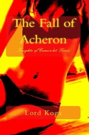 Knights of Came-a-lot: The Fall of Acheron ebook by Lord Koga