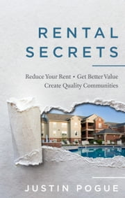 Rental Secrets: Reduce Your Rent, Get Better Value, and Create Quality Communities