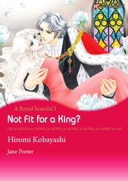 Not Fit for A King? (Harlequin Comics) - Harlequin Comics ebook by Jane Porter,Hiromi Kobayashi