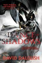A Dance of Shadows ebook by David Dalglish