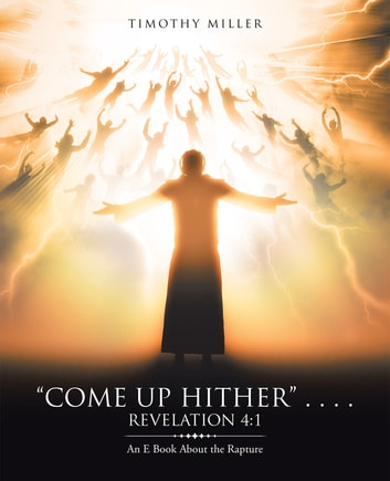 Come up hither revelation 41 ebook by timothy miller revelation 41 fandeluxe PDF