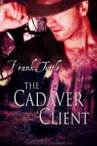Cadaver Client, The ebook by Frank Tuttle