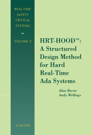 HRT-HOOD: A Structured Design Method for Hard Real-Time Ada Systems ebook by Burns, A.