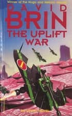 The Uplift War ebook by David Brin