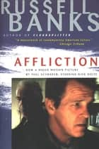 Affliction ebook by Russell Banks