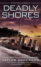 Deadly Shores ebook by Taylor Anderson