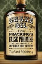 Snake Oil ebook by Richard Heinberg