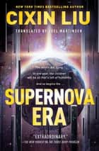 Supernova Era ebook by Cixin Liu, Joel Martinsen