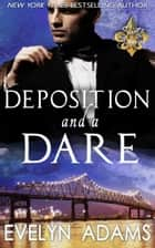 Depostion and a Dare ebook by Evelyn Adams