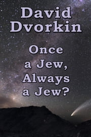 Once a Jew, Always a Jew? ebook by David Dvorkin