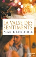 La valse des sentiments ebook by Marie Lerouge