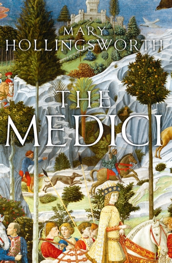 The Medici ebook by Mary Hollingsworth