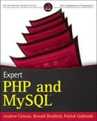 Expert PHP and MySQL ebook by Andrew Curioso,Ronald Bradford,Patrick Galbraith