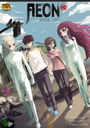 AEON WAKE UP Tomo 1 - MANGA ADVENTURE - MANGASENPAI ebook by Angela Vianello,Gianpaolo Groff
