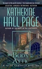 The Body in the Attic ebook by Katherine Hall Page