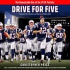 Drive for Five - The Remarkable Run of the 2016 Patriots audiobook by Christopher Price, Christopher Price