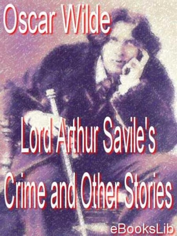 Lord Arthur Savile's Crime etc eBook by Oscar Wilde