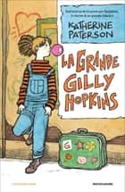 La grande Gilly Hopkins ebook by Katherine Paterson