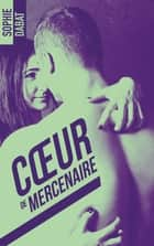 Coeur de mercenaire eBook by Sophie Dabat