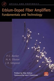 Erbium-Doped Fiber Amplifiers: Fundamentals and Technology ebook by Becker, Philippe M.
