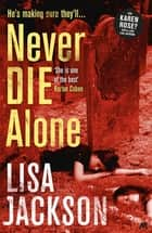 Never Die Alone - New Orleans series, book 8 ebook by