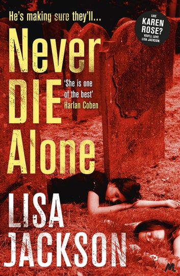 Never Die Alone - New Orleans series, book 8 ebook by Lisa Jackson