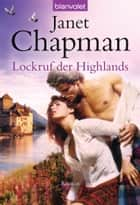 Lockruf der Highlands - Roman ebook by Janet Chapman, Anke Koerten