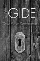 Oscar Wilde - Reminiscences ebook by André Gide, Bernard Frechtman