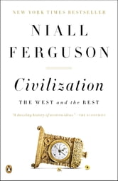Civilization - The West and the Rest ebook by Niall Ferguson