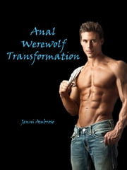 Anal Werewolf Transformation ebook by Jenni Ambrose