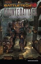 BattleTech: Counterattack ebook by Jason Schmetzer, Editor