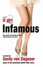 Infamous: An It Girl Novel ebook by Headline