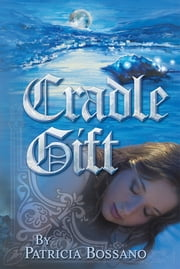 Cradle Gift ebook by Patricia Bossano