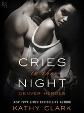Cries in the Night - A Denver Heroes Novel ebook by Kathy Clark