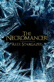 The Necromancer ebook by Alex Stargazer