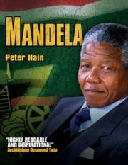 Mandela - The Concise Story of Nelson Mandela ebook by Peter Hain