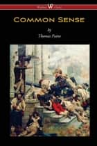 Common Sense ebook by Thomas Paine, Sam Vaseghi