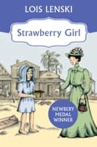 Strawberry Girl ebook by Lois Lenski