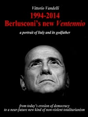 1994-2014 Berlusconi's new ventennio ebook by Vittorio Vandelli