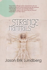 Strange Mammals ebook by Jason Erik Lundberg