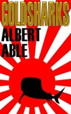 Gold Sharks ebook by Albert Able