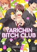Yarichin Bitch Club, Vol. 1 (Yaoi Manga) ebook by Ogeretsu Tanaka