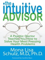 The Intuitive Advisor ebook by Mona Lisa Schulz
