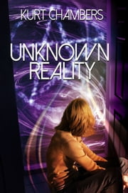 Unknown Reality ebook by Kurt Chambers