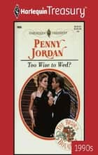 Too Wise to Wed? ebook by Penny Jordan
