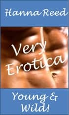 Very Erotica: Young and Wild ebook by Hanna Reed